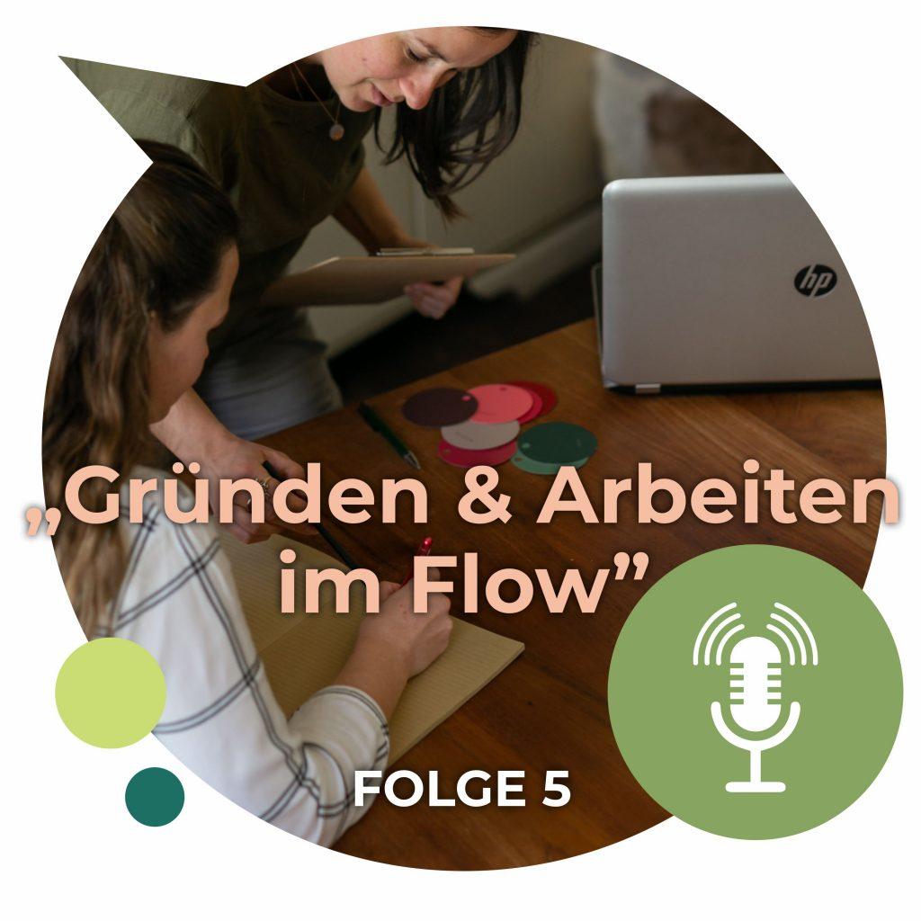 Podcast Folge 005 Gründen und Arbeiten im Flow